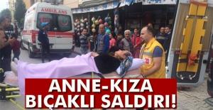 Turgutlu'da anne-kıza bıçaklı saldırı
