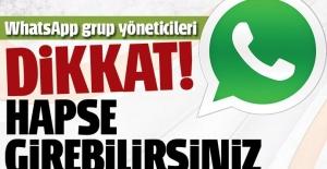 WhatsApp grup yöneticileri, bazı mesajlardan dolayı hapse girebilir