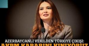 Azerbaycanlı vekil: AKPM'nin Türkiye kararını kınıyoruz