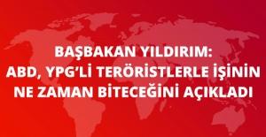 Başbakan Yıldırım: ABD, Rakka DAEŞ'ten Kurtarılınca, YPG ile İşlerinin Biteceğini Söyledi