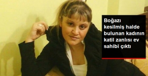 Boğazı Kesilmiş Halde Bulunan Gürcü Kadının Katil Zanlısı Ev Sahibi Çıktı