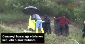 Edirne'yi Karıştıran Katil Zanlısı Ölü Olarak Bulundu