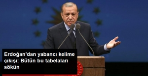 Erdoğan'dan Yabancı Kelime Çıkışı: Bütün Bu Tabelaları Sökün
