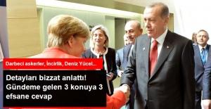Erdoğan, Merkel Görüşmesini Anlattı: Darbeci Askerlerin İlticalarını Nasıl Kabul Edersiniz