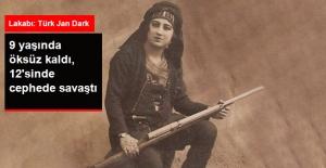 Mill Mücadelenin Unutulmaz Kadın Neferi: 12'sinde Cephede Savaşan Türk Jan Dark