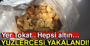 Tokat'ta yüzlerce altın sikke yakalandı!