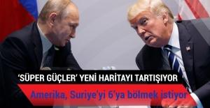 Amerika, Suriye'yi 6'ya bölmek istiyor