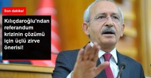 Kılıçdaroğlu, Referandum Krizinin Çözümü İçin Üçlü Zirve Önerdi