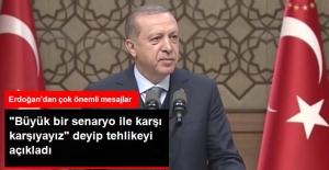 """Erdoğan, """"Büyük Bir Senaryo ile Karşı Karşıyayız"""" Deyip Tehlikeyi Açıkladı: Terör Kuşatması Var"""