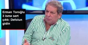 Eski Hakem Erman Toroğlu: Demirören, Arda Turan ve Lucescu Defolsun Gitsin