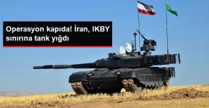 İran, IKBY Sınırına Tank ve Ağır Toplar Konuşlandırdı!