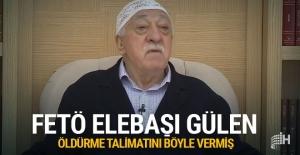 FETÖ elebaşı Gülen'den öldürme talimatı