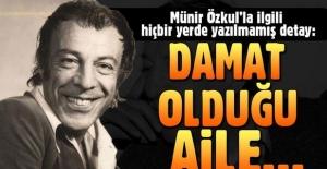 Münir Özkul'un Cevdet Paşa'nın soyundan gelenlerin damadı olduğu ortaya çıktı