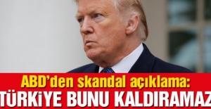 Çakallar Pusuda!! ABD'den skandal ifadeler: Türkiye bunu kaldıramaz