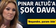 Pınar Altuğ'a şok dava!