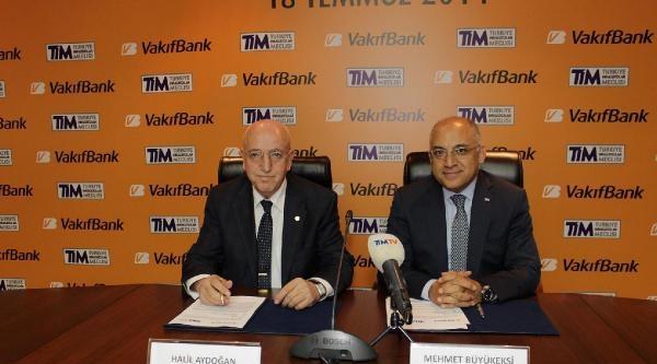 Tim Ve Vakıfbank'tan İhracatçiya Kredi İşbirliği