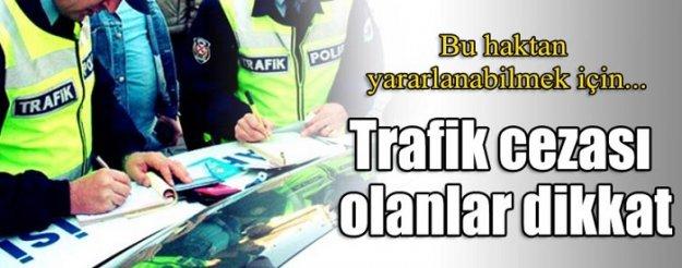 Trafik cezaları olanlar dikkat!