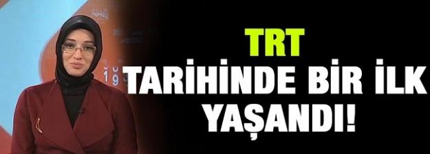 TRT tarihinde bir ilk yaşandı ...