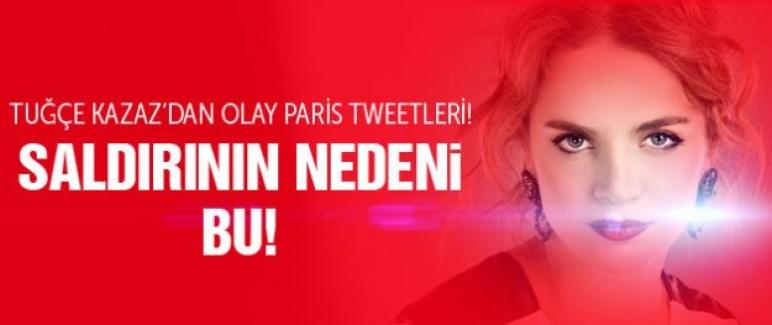 Tuğçe Kazaz'dan Paris saldırısı tweetleri