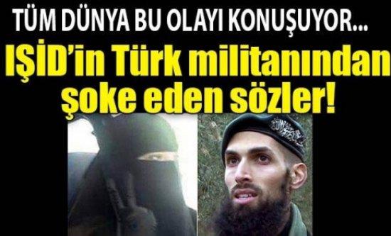 Tüm dünya bu olayı konuşuyor! IŞİDin Türk militanından şoke eden sözler!