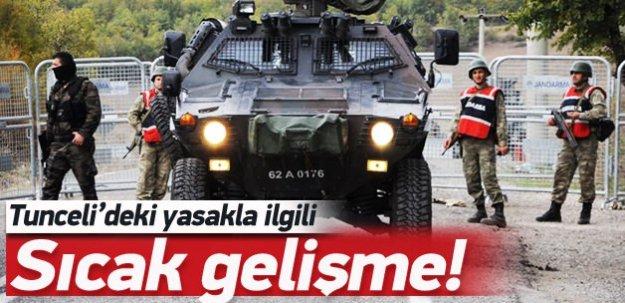 Tunceli'deki yasakla ilgili sıcak gelişme