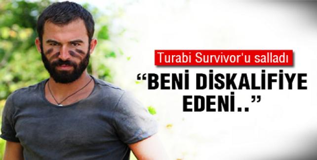 Turabi Survivor'ı salladı! Beni diskalifiye edeni...