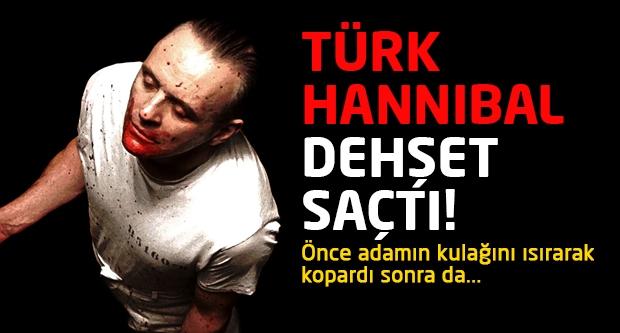 Türk Hannibal dehşet saçtı!