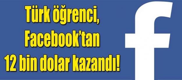 Türk öğrenci Facebook'tan  12 bin dolar kazandı!