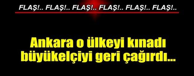 Türkiye büyükelçisini Ankara'ya çağırdı!