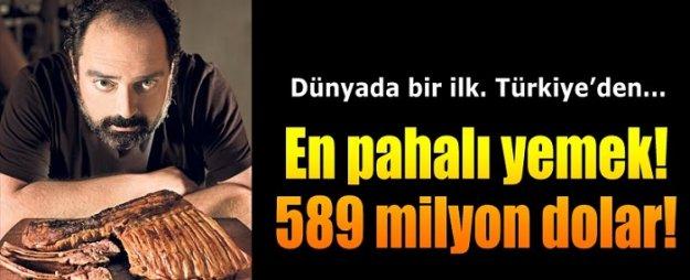 Türkiye'den dünyada bir ilk! En pahalı yemek!