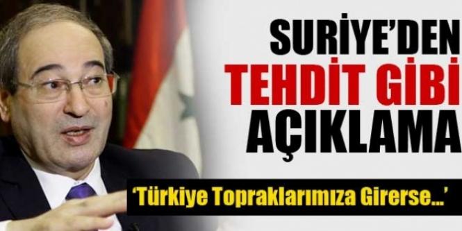 """""""Türkiye Suriye'ye girerse saldırı sayarız"""""""