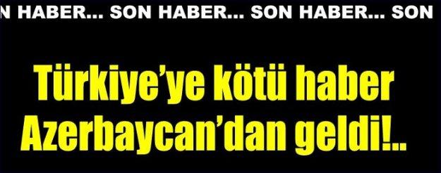 Türkiye'ye kötü haber Azerbaycan'dan geldi!