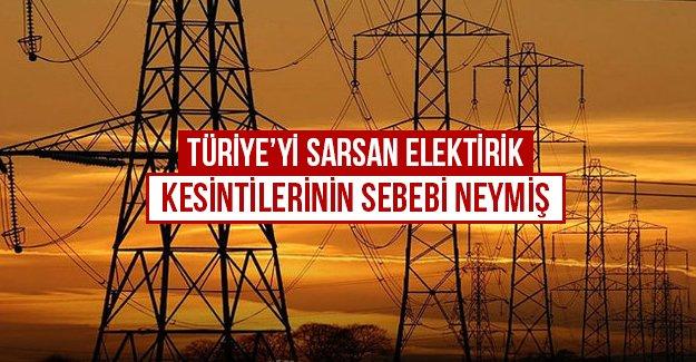 Türkiye'yi sarsan elektrik kesintilerinin sebebi neymiş...