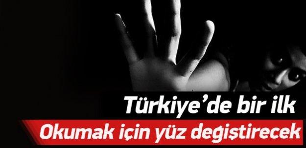 Türkiye'de bir ilk! Okumak için yüz değiştirecek!