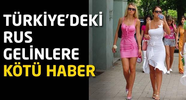 Türkiye'deki Rus gelinlere kötü haber!