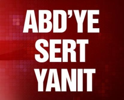 Türkiye'den ABD'ye çok sert tasarı yanıtı