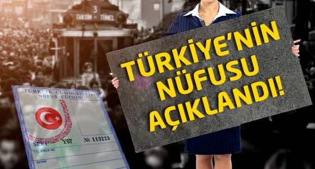 Türkiye'nin nüfusu açıklandı...