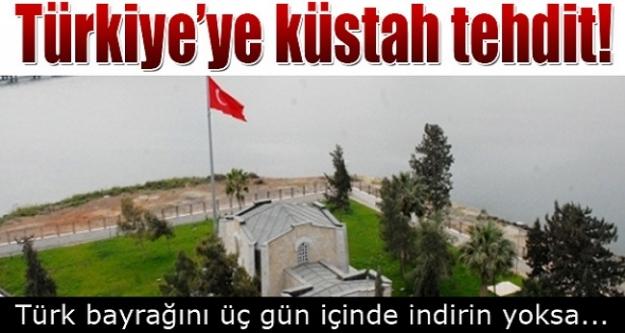 Türkiye'ye küstah tehdit! Türk Bayrağını 3 gün içinde indirin yoksa...