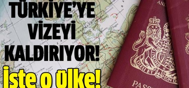 Türkiye'ye Vizeyi Kaldırıyor!