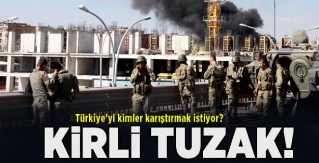 Türkiye'yi kimler karıştırmak istiyor?