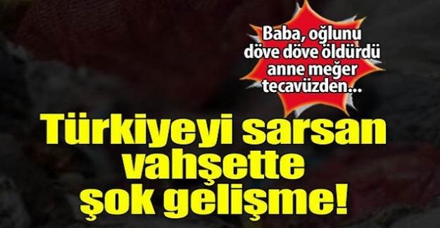 Türkiye'yi sarsan vahşette şok gelişme!