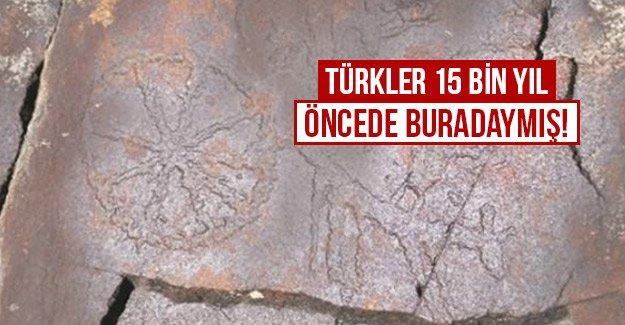 Türkler 15 bin yıl öncede buradaymış!