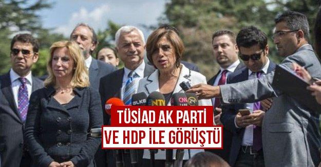TÜSİAD AK Parti ve HDP ile görüştü