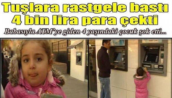 Tuşlara rastgele bastı 4 bin lira para çekti! 4 yaşındaki çocuk şok etti!