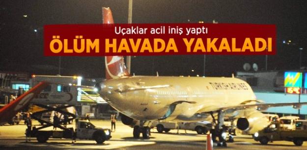 Uçaklar acil iniş yaptı! Ölüm havada yakaladı...