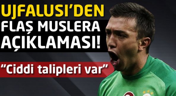 """Ujfalusi'den flaş Muslera açıklaması! """"Ciddi talipleri var"""""""