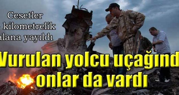 Ukrayna'da vurulan uçakta onlar da vardı