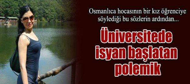 Üniversitede isyan başlatan polemik!