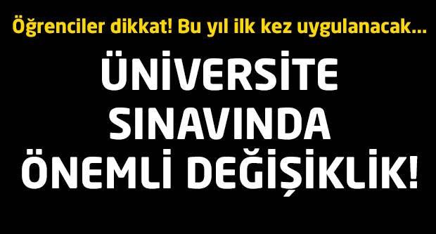 Üniversiteye başvuruda önemli değişiklik!
