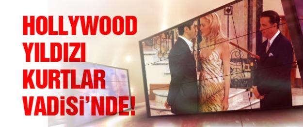 Ünlü Hollywood yıldızı Kurtlar Vadisi'nde!